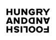 Hungry And Foolish